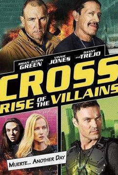 Крест: Восход злодеев (2019)