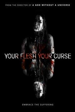 Твоя плоть, твоё проклятье (2017)