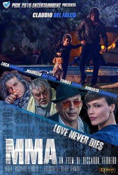 ММА: Любовь Никогда Не Умирает (2017)