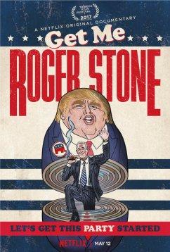 Займись мной, Роджер Стоун (2017)