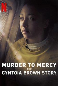 Убийство к милосердию: история Синтоиа Брауна (2020)
