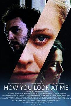Как ты смотришь на меня (2019)
